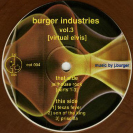 Burger Industries - Burger Industries Vol. 3 [Virtual Elvis] - Eat Raw - eat004, Eat Raw - eat004-7