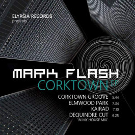 Mark Flash - Corktown EP - Elypsia - ELY06012