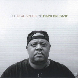 Mark Grusane - The Real Sound Of Mark Grusane - BBE - BBE444CCD, Sounds Familiar - BBE444CCD