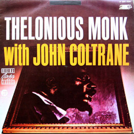 Thelonious Monk With John Coltrane - Thelonious Monk With John Coltrane - Gamma - LP GX01 01347, Fantasy - LP GX01 01347