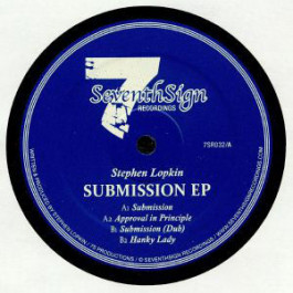 Stephen Lopkin - Submission EP - Seventh Sign Recordings - 7SR032