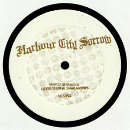 Marco Bernardi - Never Ending Similarities - Harbour City Sorrow - HCS992