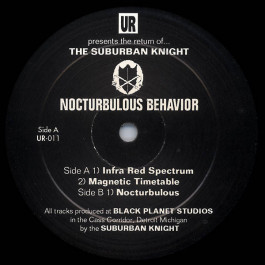 Suburban Knight - Nocturbulous Behavior - Underground Resistance - UR-011