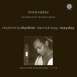 Rhythim Is Rhythim / Derrick May / Mayday - Innovator - Soundtrack For The Tenth Planet - Network Records - NWKT21R