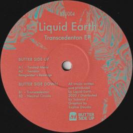 Liquid Earth - Transcedenton EP - Butter Side Up - BSU004