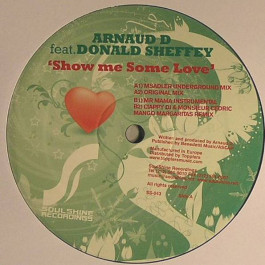 Arnaud D Feat. Donald Sheffey - Show Me Some Love - SoulShine Recordings - SS-043