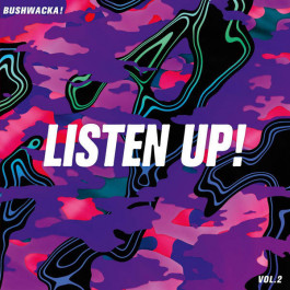 Bushwacka! - Listen Up! Vol. 2 - Above Board Projects - ABPLP004