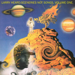 Larry Heard - Sceneries Not Songs, Volume One - Alleviated Records - ML 9006