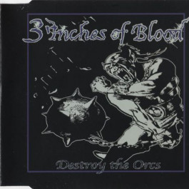 3 Inches Of Blood - Destroy The Orcs - Death O'Clock - TIC002SD