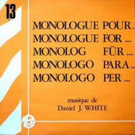 Daniel J. White - Monologue Pour... - Editions Montparnasse 2000 - MP 13, Editions Montparnasse 2000 - MP.13