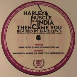 Harley & Muscle Feat. India - Then Came You - Purple Music - PM100