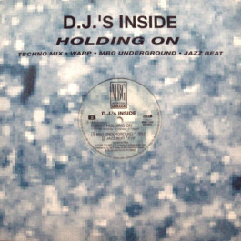 D.J.'s Inside - Holding On - MBG International Records - MBG 1492