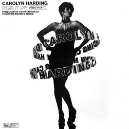 Carolyn Harding - Pick It Up - King Street Sounds - KSS 1026