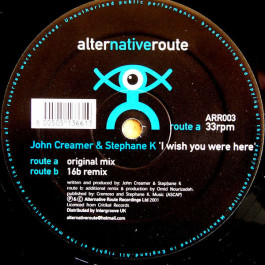 John Creamer & Stephane K - I Wish You Were Here - Alternative Route Recordings - ARR003