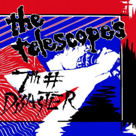 Telescopes, The - 7th# Disaster - Cheree Records - CHEREE T4