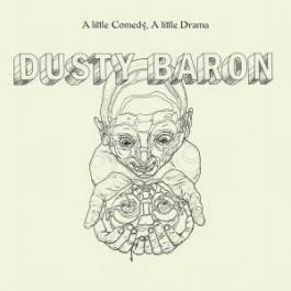 Dusty Baron - A Little Comedy A Little Drama  - Leleka - LELEKA 008