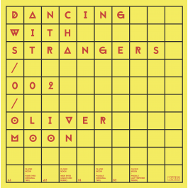 Oliver Moon - Wide Eyed Puddle EP - Dancing With Strangers - 002