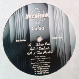 Gebo - Shoo Pie - Alien Funk Movement - AFM/008