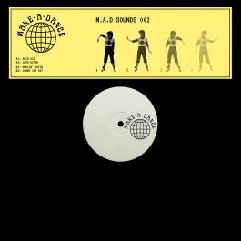 Make A Dance - M.A.D 002 - Make A Dance - MAD002