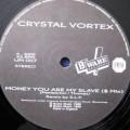 Crystal Vortex - Money You Are My Slave - B Ware Records - UM 007, I.M.W. - UM 007