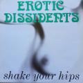 Erotic Dissidents - Shake Your Hips - Subway - SUBWAY 033
