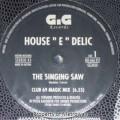 """House """"E"""" Delic - The Singing Saw - GiG Records - GIG 666 257, GiG Records - GIG PRO 040"""