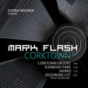 Mark Flash - Corktown EP - Elypsia - ELY06012