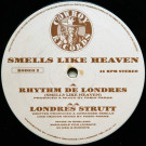 Smells Like Heaven - Rhythm De Londres (Smells Like Heaven) - Cowboy Records - RODEO 2