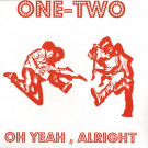 One-Two - Oh Yeah, Alright / Heady Melody - Fine. - FOR 82876768131