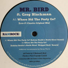 Mr. Bird Ft. Greg Blackman - Where Did The Party Go? - Ramrock Blue - RRB003