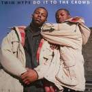 Twin Hype - Do It To The Crowd - Profile Records - PRO-7255