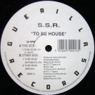 S.S.R. - To Be House - Guerilla - GRRR13