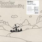 Dextro - Do You Need Help - Border Community - 07BC