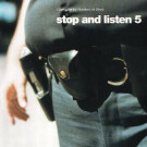Various - Stop And Listen 5 - BBE - BBELP029