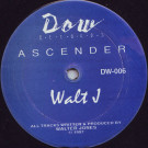Walt J - Ascender - Dow Records - DW-006