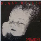 Sugar Bullet - Dreaming - Virgin - VST 1408