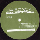 Liaisons D - He Chilled Out '99 - Ultra-x Records - ULX 007