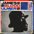 James Blood Ulmer - Part Time - Rough Trade - ROUGH 65