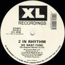 2 In Rhythm - We Want Funk (Remix) - XL Recordings - XLT-1R