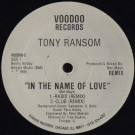 Tony Ransom - In The Name Of Love (Remix) - Voodoo Records - VOODOO-5