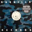 Matter - Underground - Guerilla - GRRR 60