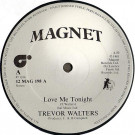 Trevor Walters / Ital Full Star - Love Me Tonight / Dub Me Tonight - Magnet - 12 MAG 198