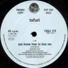 Tafuri - You Know How To Love Me - FFRR - FXDJ 172
