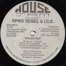 Spike Rebel & I.C.E. - House Rap / Get On Up - House Jam Records - HJA 8908