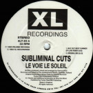Subliminal Cuts - Le Voie Le Soleil - XL Recordings - XLT-53