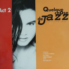 Various - Quelque Chose De Jazz Act 2 - Yellow Productions - YP 002