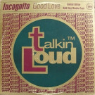 Incognito - Good Love - Talkin' Loud - TLKDJ 100/101