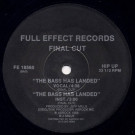 Final Cut - The Bass Has Landed / The House Has Landed - Full Effect Records - FE18560