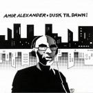 Amir Alexander - Dusk Til Dawn! - Just Jack Recordings - JJR010