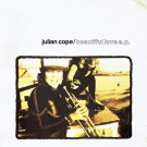 Julian Cope - Beautiful Love E.P. - Island Records - 12 IS 483, Island Records - 878 841-1, Island Records - 12IS483